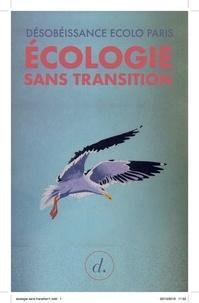 Désobéissance écolo Paris - Ecologie sans transition.