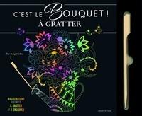 Dessain et Tolra - C'est le bouquet ! à gratter - Avec 1 stylet.