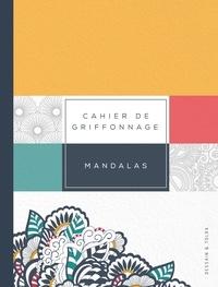Cahier de griffonnage Mandalas -  Dessain et Tolra |
