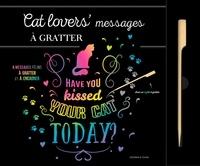 Dessain et Tolra - Cat lovers' Messages à gratter - 6 messages félins à gratter et à encadrer.