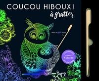 Dessain et Tolra - Coucou hiboux ! - 6 illustrations ululantes à gratter et à encadrer.