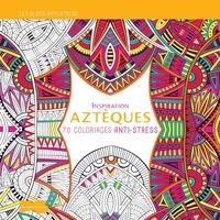 Lemememonde.fr Inspiration Aztèques - 70 coloriages anti-stress Image