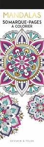 Dessain et Tolra - Mandalas - 50 marque-pages à colorier.