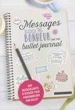 Dessain et Tolra - Messages 100% bonheur pour mon bullet journal - 200 autocollants à sticker pour personnaliser mon bullet.