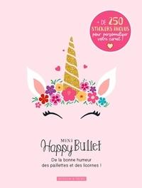 Dessain et Tolra - Mini Happy Bullet - De la bonne humeur des paillettes et des licornes.