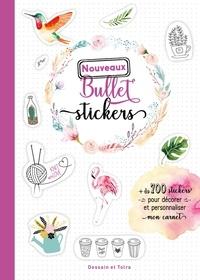 Dessain et Tolra - Nouveaux Bullet Stickers - + de 700 stickers pour décorer et personnaliser mon carnet.