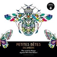Dessain et Tolra - Petites bêtes du jardin - Mon carnet de coloriages et pensées 100% bonne humeur !.