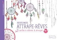 Dessain et Tolra - Petits mots attrape-rêve - 18 cartes à colorier & envoyer.