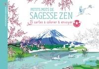 Dessain et Tolra - Petits mots de sagesse zen - 18 cartes à colorier & envoyer.