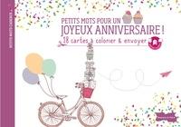 Dessain et Tolra - Petits mots pour un joyeux anniversaire - 18 cartes à colorier & envoyer.
