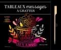 Dessain et Tolra - Tableaux messages et citation à gratter - 6 illustrations inspirées à gratter et à encadrer. Avec un stylet inclus.