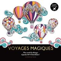 Dessain et Tolra - Voyages magiques - Mon carnet de coloriages et pensées 100% bonne humeur !.