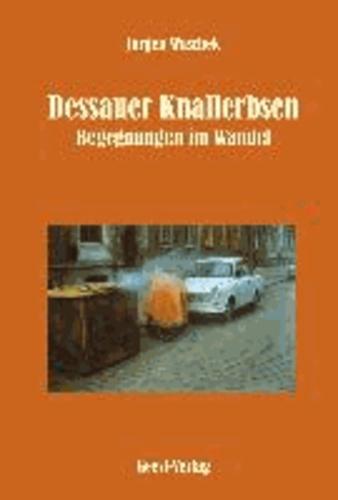 Dessauer Knallerbsen - Begegnungen im Wandel.