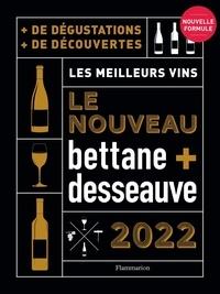 Desseauve Thierry et Bettane Michel - Nouveau bettane + desseauve - Les meilleurs vins.