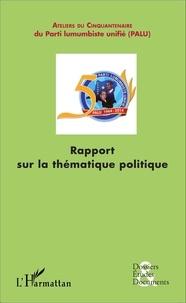 Destin Pelete Shimuna et Joseph-Dovel Mpango - Rapport sur la thématique politique - L'évaluation de la politique congolaise.