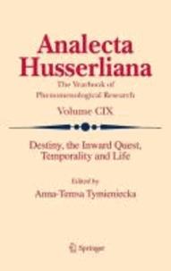 Anna-Teresa Tymieniecka - Destiny, the Inward Quest, Temporality and Life.