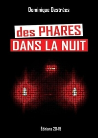 Destrees Dominique - Des phares dans la nuit - 2021.