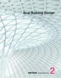 DETAIL engineering2: Arup Building Design.