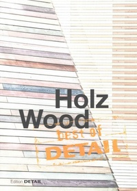 Detail - Holz, Wood, Best of Detail.