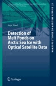 Detection of Melt Ponds on Arctic Sea Ice with Optical Satellite Data.