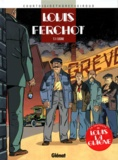 Dethorey et  Courtois - Louis Ferchot Tome 1 : L'usine.