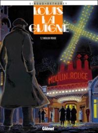 Dethorey et  Giroud - Louis la Guigne Tome 2 : Moulin-Rouge.