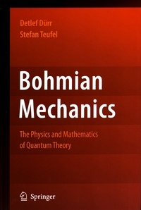 Bohmian Mechanics - The Physics and Mathematics of Quantum Theory.pdf