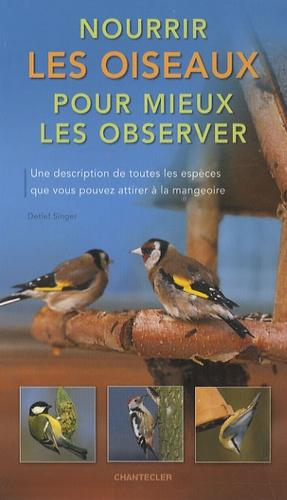 Detlef Singer - Nourrir les oiseaux pour mieux les observer.