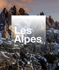 Detlev Arens - Les Alpes - Nature, patrimoine, évasion.