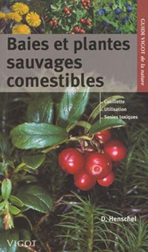Detlev Henschel - Baies et plantes sauvages comestibles.