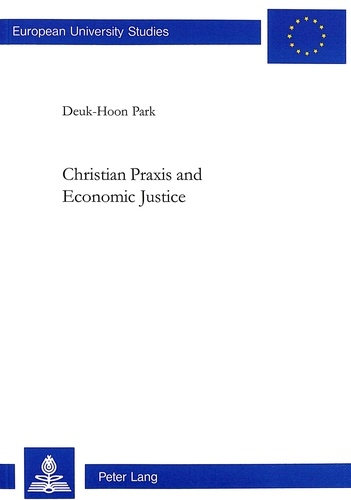 Deuk-hong Park - Christian Praxis and Economic Justice.