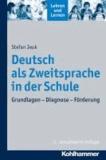 Deutsch als Zweitsprache in der Schule - Grundlagen - Diagnose - Förderung.