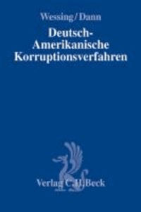 Deutsch-Amerikanische Korruptionsverfahren - Ermittlungen in Unternehmen - SEC, DOJ, FCPA, SOX und die Folgen.
