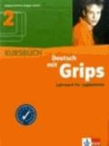 Deutsch lernen mit Grips 2. Kursbuch - Lehrwerk für Jugendliche mit Vorkenntnissen.