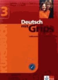 Deutsch lernen mit Grips 3. Kursbuch - Lehrwerk für Jugendliche mit Vorkenntnissen.