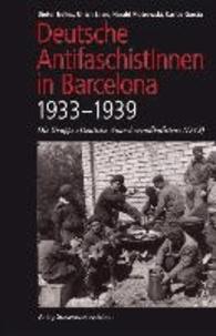 """Deutsche AntifaschistInnen in Barcelona (1933-1939) - Die Gruppe """"Deutsche Anarchosyndikalisten"""" (DAS)."""