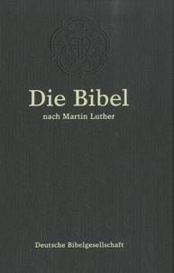 Deutsche bibelgesellschaft - Die Bibel - Nach der übersetzung Martin Luthers.