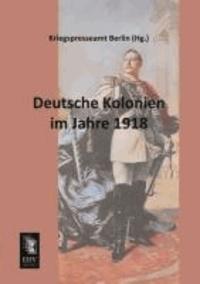 Deutsche Kolonien im Jahre 1918.