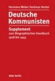 Deutsche Kommunisten - Supplement zum Biographischen Handbuch 1918 bis 1945.