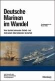 Deutsche Marinen im Wandel - Vom Symbol nationaler Einheit zum Instrument nationaler Sicherheit.