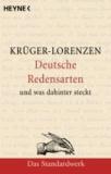 Deutsche Redensarten und was dahintersteckt - Das Standardwerk. Das geht auf keine Kuhhaut. Aus der Pistole geschossen. Der lachende Dritte.