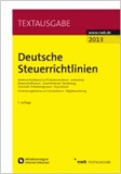Deutsche Steuerrichtlinien - Amtliche Richtlinien zur Einkommensteuer, Lohnsteuer, Körperschaftsteuer, Gewerbesteuer, Bewertung, Erbschaft-/Schenkungsteuer, Grundsteuer. Anwendungserlasse zur Umsatzsteuer, Abgabenordnung..