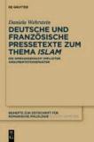Deutsche und französische Pressetexte zum Thema Islam - Die Wirkungsmacht impliziter Argumentationsmuster.