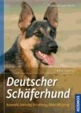 Deutscher Schäferhund - Auswahl, Haltung, Erziehung, Beschäftigung.