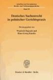 Deutsches Sachenrecht in polnischer Gerichtspraxis - Das BGB-Sachenrecht in der polnischen höchstrichterlichen Rechtsprechung in den Jahren 1920-1939: Tradition und europäische Perspektive.
