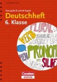 Deutschheft 6. Klasse - kurz geübt & schnell kapiert.