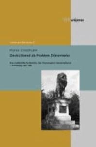 Deutschland als Problem Dänemarks - Das materielle Kulturerbe der Grenzregion Sønderjylland - Schleswig seit 1864.