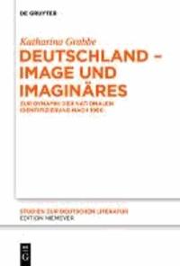 Deutschland - Image und Imaginäres - Zur Dynamik der nationalen Identifizierung nach 1990.