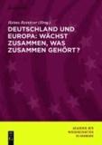 Deutschland und Europa: Wächst zusammen, was zusammen gehört?.