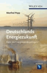 Deutschlands Energiezukunft - Kann die Energiewende gelingen?.